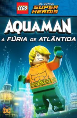 LEGO DC Super-Heróis: Aquaman – A Fúria de Atlântida - Arte principal